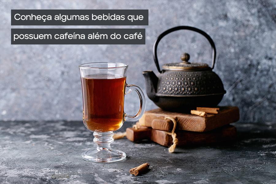 bebidas com cafeína além do café